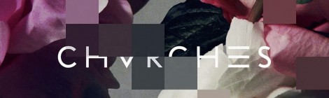 CHVRCHES - Every Open Eye : épopée electro-pop