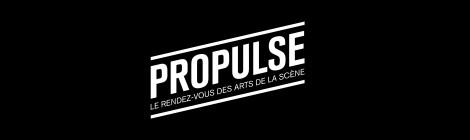 (CONCOURS) 2x2 places pour le Propulse Festival (05.02)