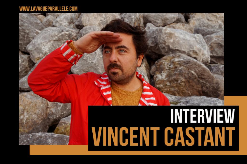 Le Son et L'image : Vincent Castant