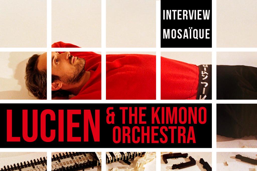 Mosaïque #149 - Lucien & The Kimono Orchestra