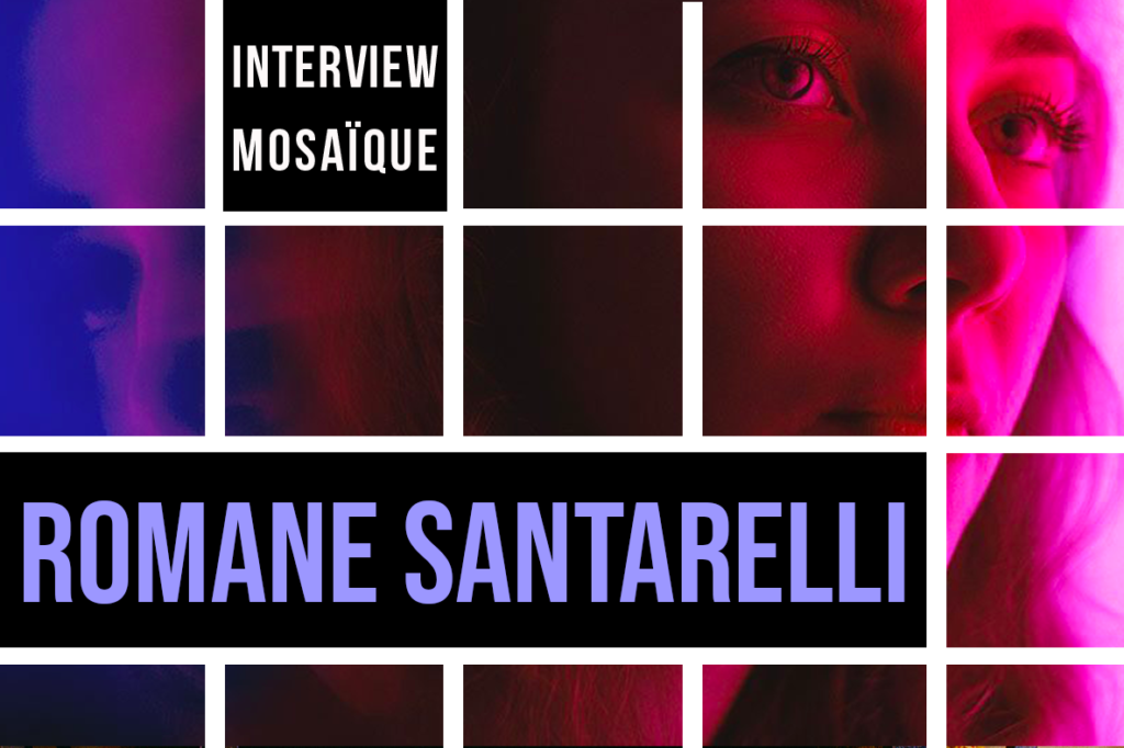 <strong>Mosaïque #147</strong> : Romane Santarelli