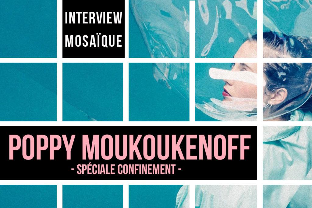 </strong>Mosaïque spéciale confinement #1 : Poppy Moukoukenoff