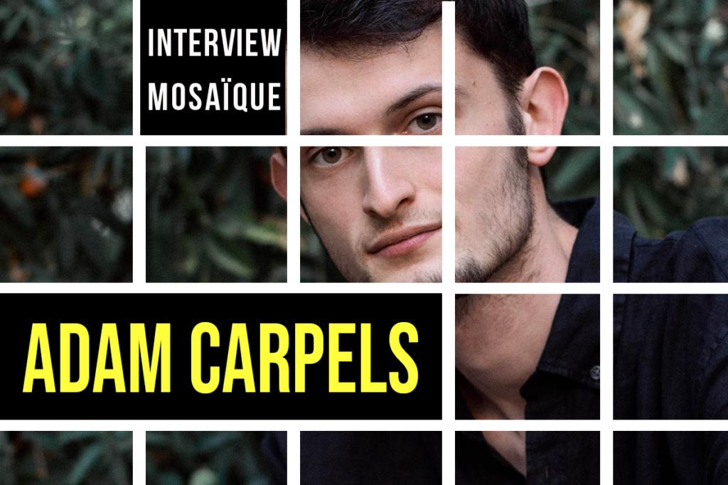 Mosaïque #168 : Adam Carpels