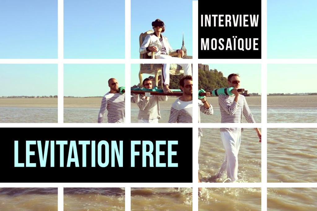 Mosaïque : Levitation Free